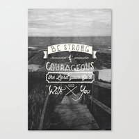 pocketfuel Canvas Prints featuring Be strong and courageous! by Pocket Fuel