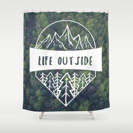 Life Outside Shower Curtain