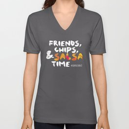 Friends, Chips & Salsa Time (White Font) Unisex V-Neck