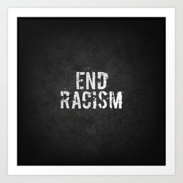 End racism, fight for your rights Art Print