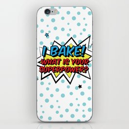 I bake. What is your superpower? iPhone Skin