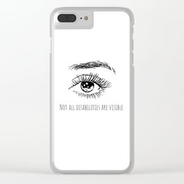 Not all disabilities are visible. Clear iPhone Case