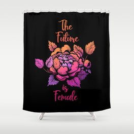 The future is female lettering on the dark background Shower Curtain