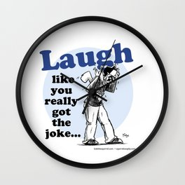 Laughing is the best... Wall Clock