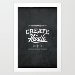 KLCTVEfusion Create and Hustle Art Print