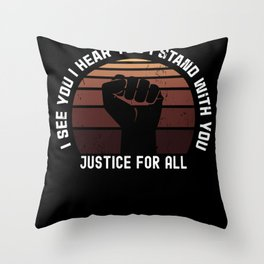I See You I Hear You I Stand With You Throw Pillow