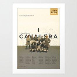 I Cavalera Art Print