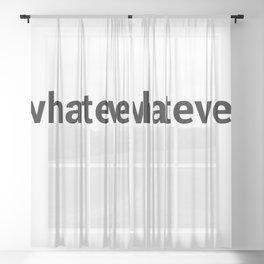 whatever Sheer Curtain