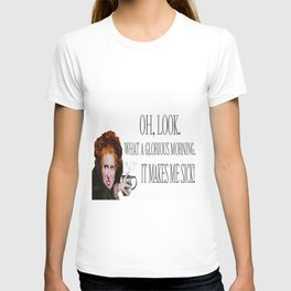Oh, look. What a glorious morning. It makes me sick! T-shirt