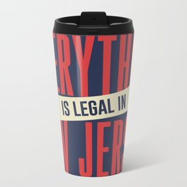 Everything Is Legal In New Jersey Travel Mug