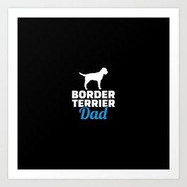 Border Terrier dad Art Print