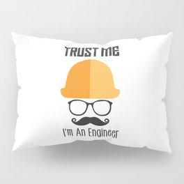 Trust Me I'm An Engineer Pillow Sham