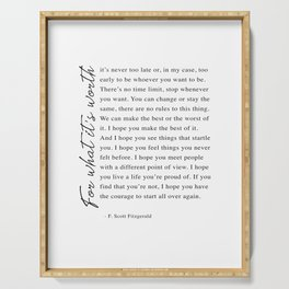 F. Scott Fitzgerald - For What It's Worth Quote  Serving Tray