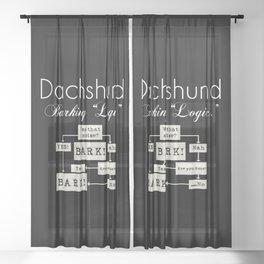 """Barking is the Option"" Dachshund Black White Sheer Curtain"
