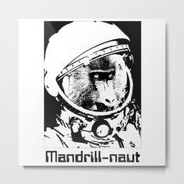Mandrill-naut Metal Print