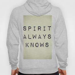 Spirit Always Knows Hoody