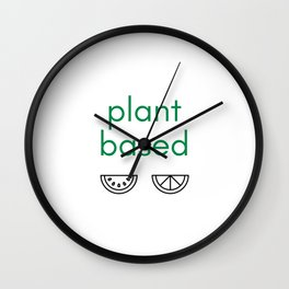 PLANT BASED - VEGAN Wall Clock