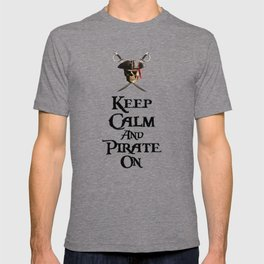 Keep Calm And Pirate On T-shirt