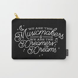 We are the dreamers of dreams Carry-All Pouch