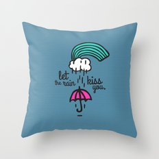 Let the rain kiss you Throw Pillow