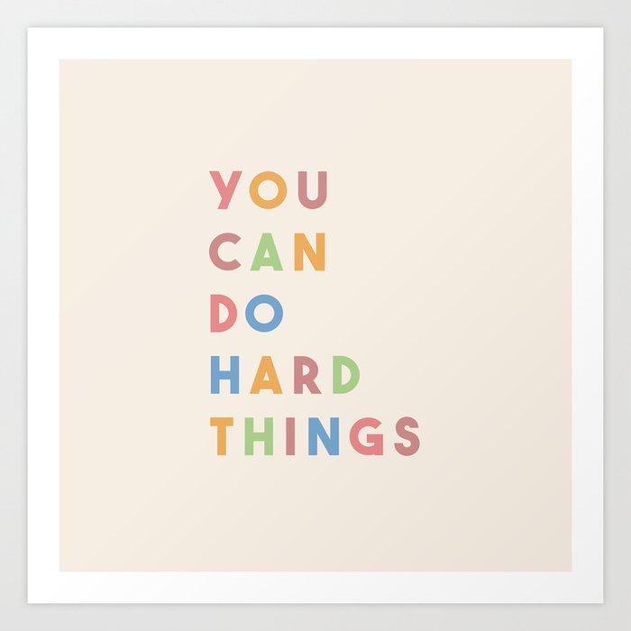 You Can Do Hard Things Kunstdrucke