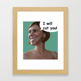 I will cut you Framed Art Print