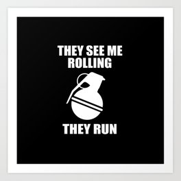 They see me rolling they run funny quote Art Print