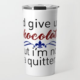 Don't Quit Keep Calm Eat Chocolate Design Travel Mug
