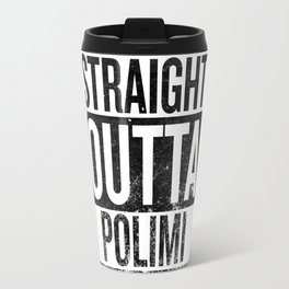 Straight Outta Polimi Travel Mug