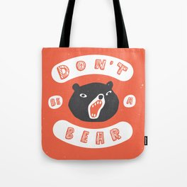 Don't be a bear Tote Bag
