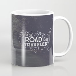 Take the Road Less Traveled Coffee Mug