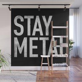 Stay Metal Wall Mural