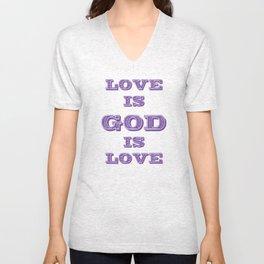 Love is God is  Unisex V-Neck