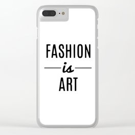 Fashion is art Clear iPhone Case