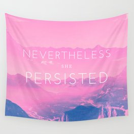 Nevertheless she persisted (pink) Wall Tapestry