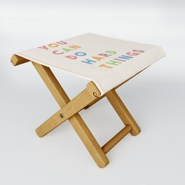 You Can Do Hard Things Folding Stool