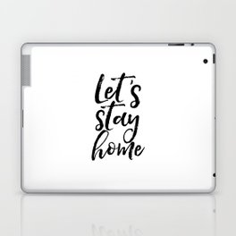Motivational Print Typography Print Inspirational Quote Let's Stay Home Home Decor Wall Print Poster Laptop & iPad Skin