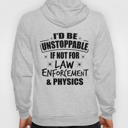 Science Physics Law Unstoppable Gift Hoody
