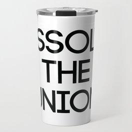 DISSOLVE THE UNION, Pro Scottish Independence Slogan Travel Mug