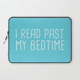 I read past my bedtime. Laptop Sleeve