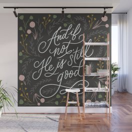 And if not, He is still good - Grey Wall Mural