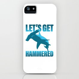 Let's Get Hammered - Hammerhead Shark iPhone Case