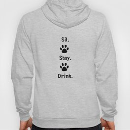 Cat Sit Stay Drink Hoody