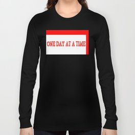 One Day at a Time (red block) Long Sleeve T-shirt
