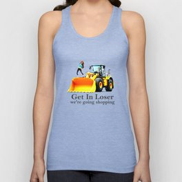 get in loser we're going shopping Unisex Tank Top