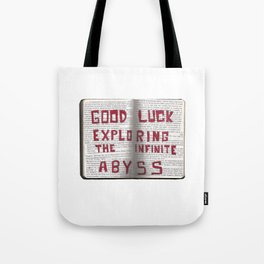 Good Luck Exploring the infinite abyss Tote Bag