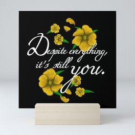 Despite Everything Mini Art Print
