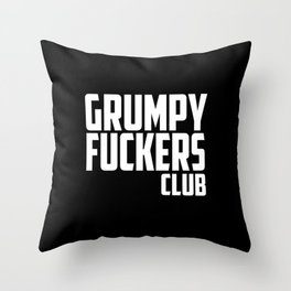 Grumpy fuckers club funny quote Throw Pillow