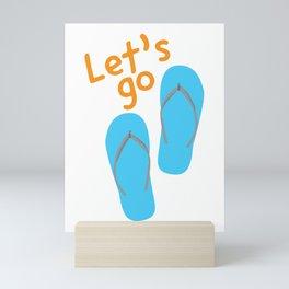 Let's go and Blue flip flops Mini Art Print