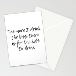 The More I Drink Stationery Cards